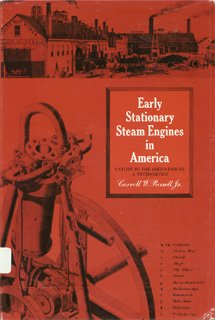 9780874740943: Early Stationary Steam Engines in America: A Study in the Migration of a Technology