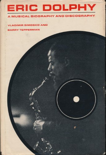9780874741421: Eric Dolphy: A Musical Biography and Discography