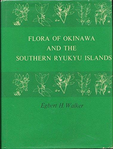 Flora of Okinawa and the Southern Ryukyu Islands: Walker, Egbert H.