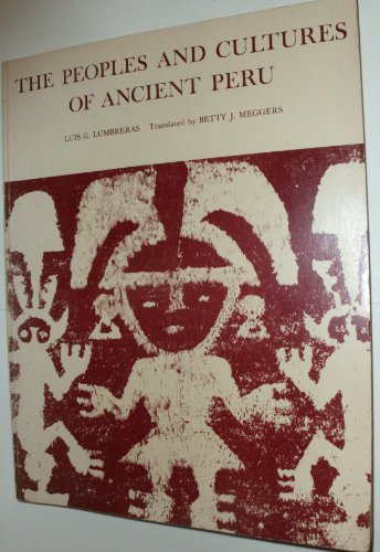THE PEOPLES AND CULTURES OF ANCIENT PERU: Lumbreras, Luis Guillermo;