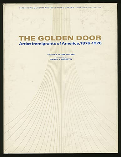 9780874741698: The Golden Door: Artist-Immigrants of America, 1876-1976
