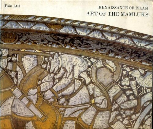 9780874742145: Renaissance of Islam: Art of the Mamelukes: The Art of the Mamluks