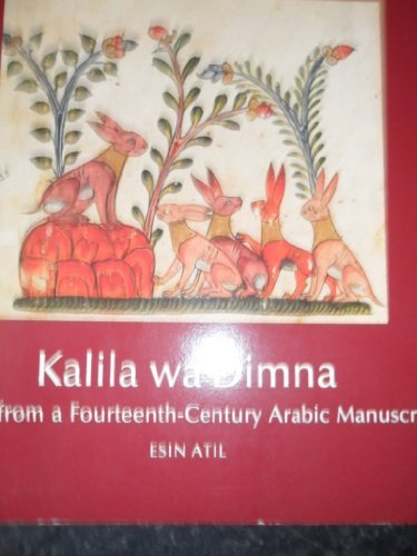 Kalila Wa Dimna: Fables from a Fourteenth-Century: Atil, Esin