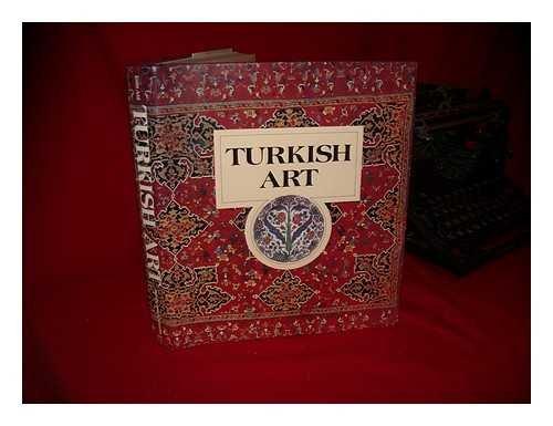 TURKISH ART: Atil, Esin (Editor)