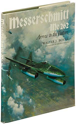 9780874742763: Messerschmidtt Me 262 Arrow to the Future