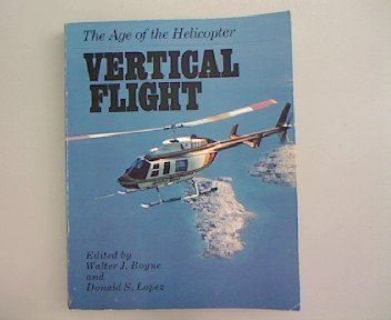 Vertical Flight: Age of the Helicopter.