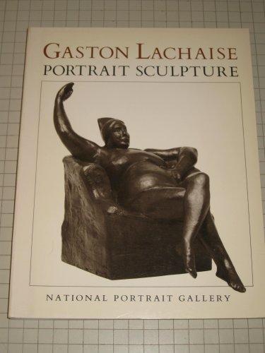 GASTON LACHAISE: PORTRAIT SCULPTURE.: Carr, Carolyn Kinder & Margaret C. S. Christman.