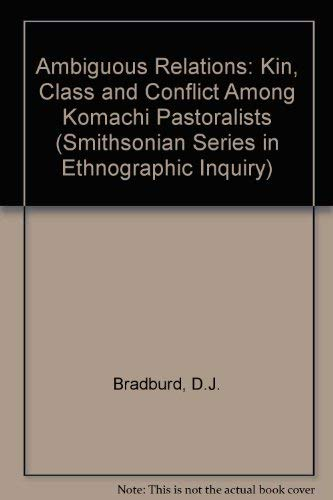 9780874743067: Ambiguous Relations: Kin, Class and Conflict Among Komachi Pstoralists