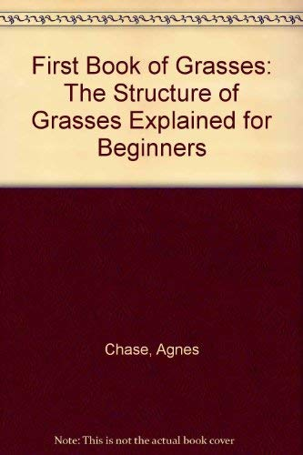 9780874743074: First Book of Grasses: The Structure of Grasses Explained for Beginners (Smithsonian publication ; 4351)