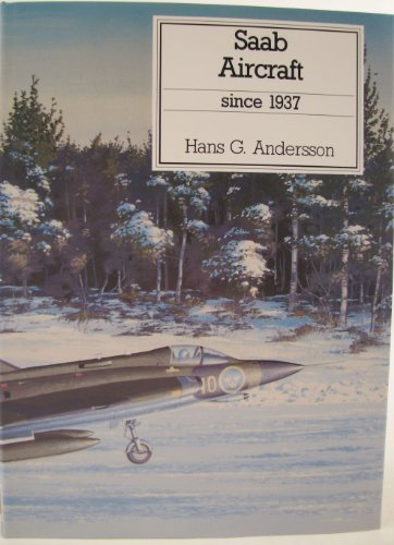 SAAB AIRCRAFT SINCE 1937: Andersson, Hans G.