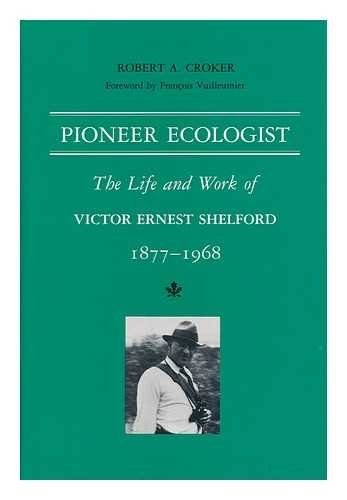 9780874743159: Pioneer Ecologist: The Life and Work of Victor Ernest Shelford 1877-1968