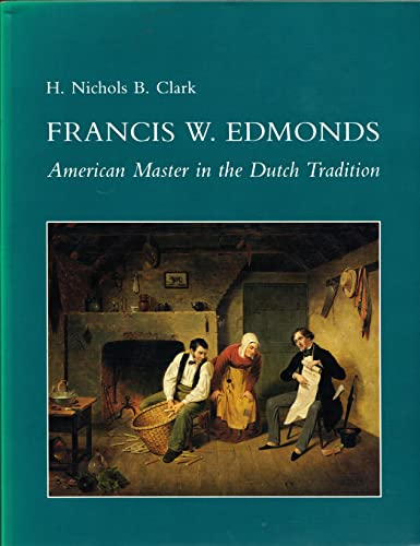 9780874743197: Francis W Edmonds: American Master in the Dutch Tradition