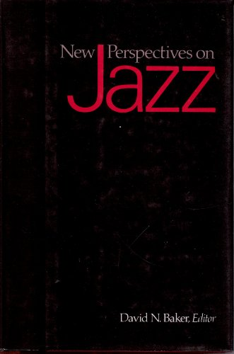 New Perspectives on Jazz: Report on a: Baker, David N.,