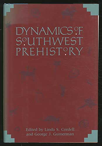DYNAMICS OF SW PREHIST (Smithsonian Series in: Linda S. Cordell