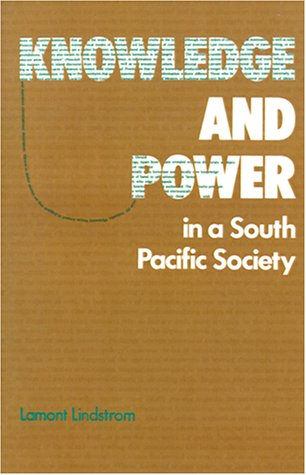 Knowledge and Power in a South Pacific Society (Smithsonian Series in Ethnographic Inquiry): ...