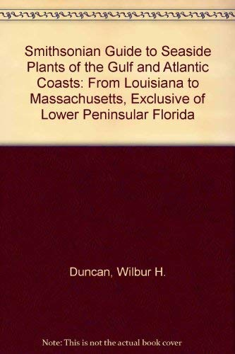 9780874743869: Smithsonian Guide to Seaside Plants of the Gulf and Atlantic Coasts: From Louisiana to Massachusetts, Exclusive of Lower Peninsular Florida