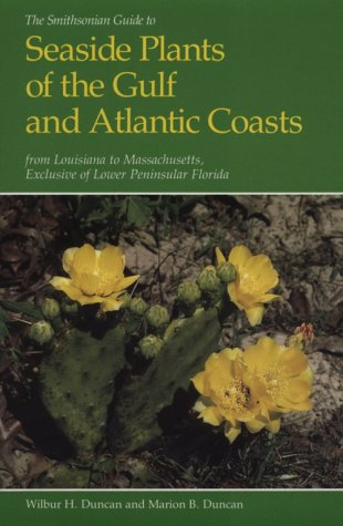 9780874743876: The Smithsonian Guide to Seaside Plants of the Gulf and Atlantic Coasts: from Louisiana to Massachusetts, Exclusive of Lower Peninsular Florida