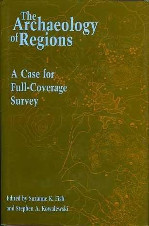 9780874744040: The Archaeology of Regions: A Case for Full-Coverage Survey (Archaeological Inquiry)