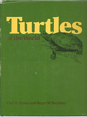 Turtles of the World: Ernst, Carl H. And Roger W. Barbour