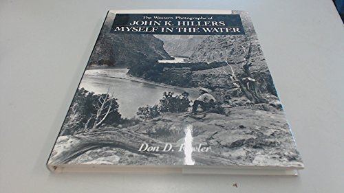 The Western Photographs of John K. Hillers: Myself in the Water: Fowler, Don D.
