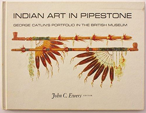 9780874744200: Indian Art in Pipestone: George Catlin's Portfolio in the British Museum