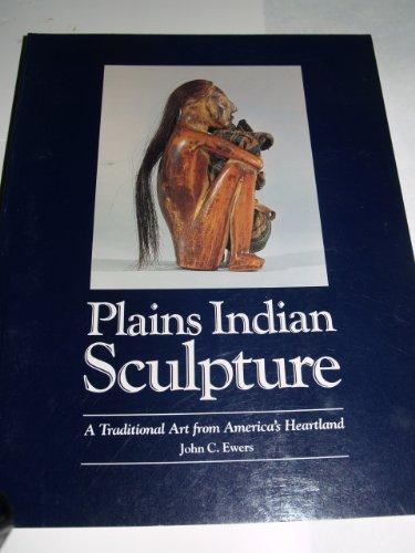 PLAINS INDIAN SCULPTURE PB: John Canfield Ewers
