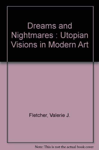 9780874744323: Dreams and Nightmares : Utopian Visions in Modern Art