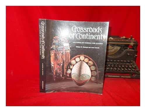 9780874744354: Crossroads of Continents: Cultures of Siberia and Alaska