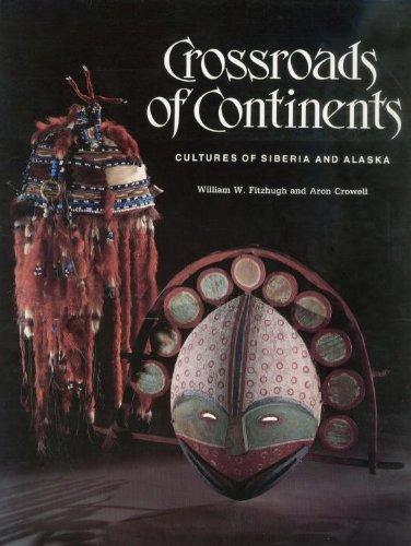 9780874744422: Crossroads of Continents: Cultures of Siberia and Alaska