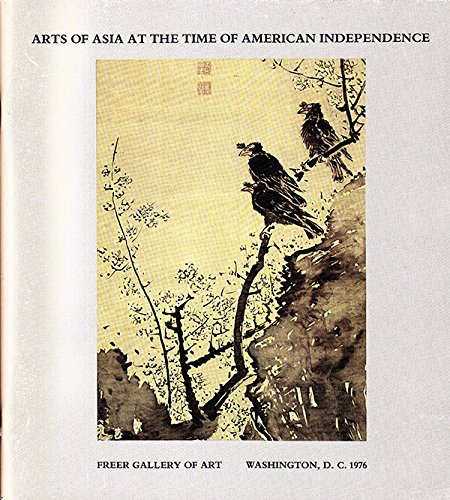 9780874744439: Arts of Asia at the Time of the American Independence
