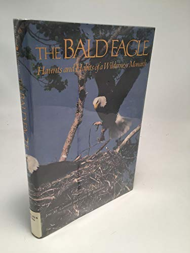 9780874744507: The Bald Eagle: Haunts and Habits of a Wilderness Monarch