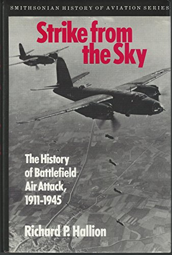 9780874744521: Strike from the Sky: The History of Battlefield Air Attack, 1911-1945 (Smithsonian History of Aviation)