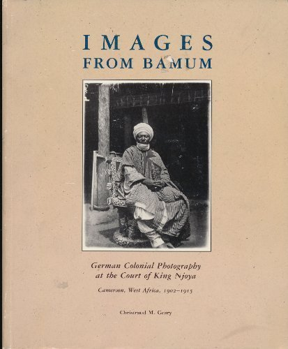 Images from Bamum: German Colonial Photography at: Geary, Christraud M.