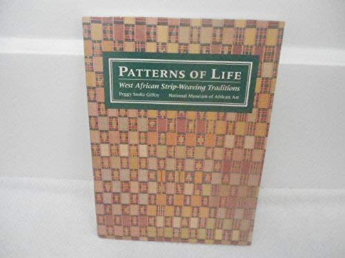 9780874744750: Patterns of Life: West African Strip-Weaving Traditions