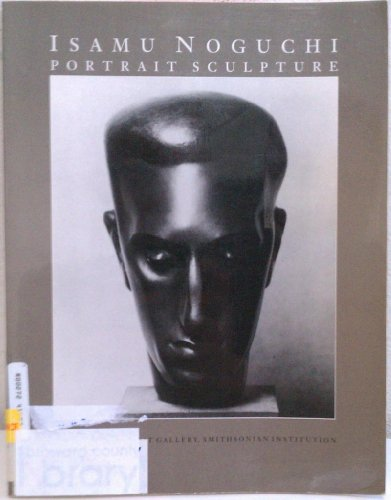 Isamu Noguchi: Portrait Sculpture (0874744776) by Nancy Grove; Isamu Noguchi