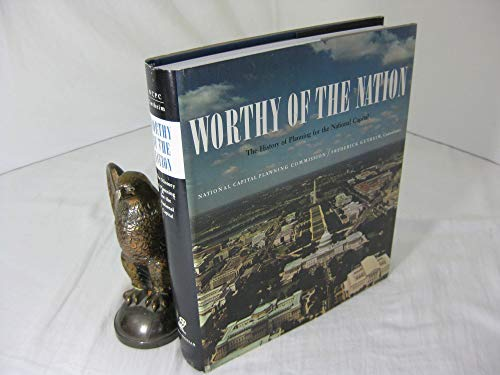 Worthy of the Nation: The History of Planning for the National Capital (National Capital Planning...