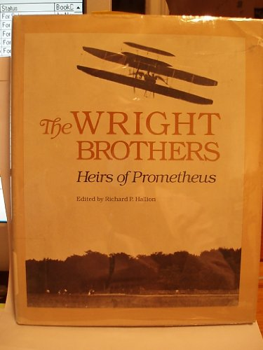 The Wright Brothers: Heirs of Prometheus: Hallion, Richard P. , Ed.