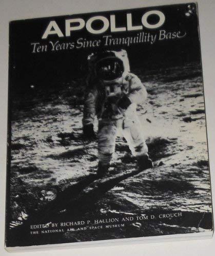Apollo. Ten Years Since Tranquillity Base.: Hallion, Richard P.