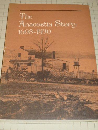 9780874745337: The Anacostia Story, 1608-1930