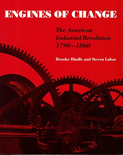 9780874745399: Engines of Change: the American Industrial Revolution 1790-1860