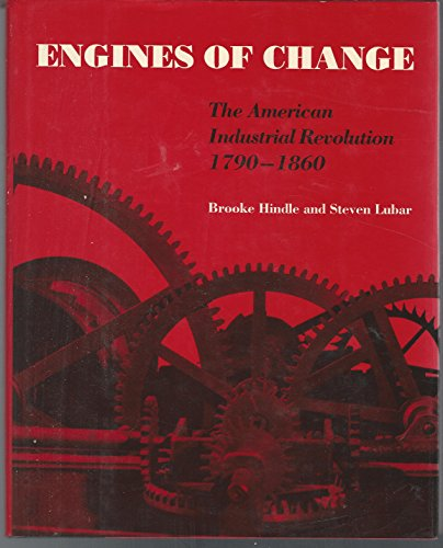 Engines of Change: The American Industrial Revolution, 1790-1860