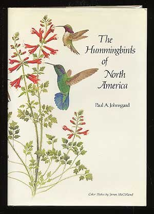 The Hummingbirds of North America: Johnsgard, Paul A.