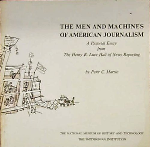 Men and Machines of American Journalism: A: Marzio, Peter C.