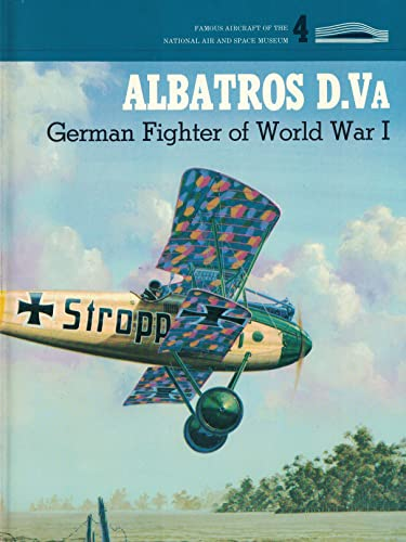 ALBATROS D.Va: German Fighter of World War I (Famous Aircraft of the National Air and Space Museum)...