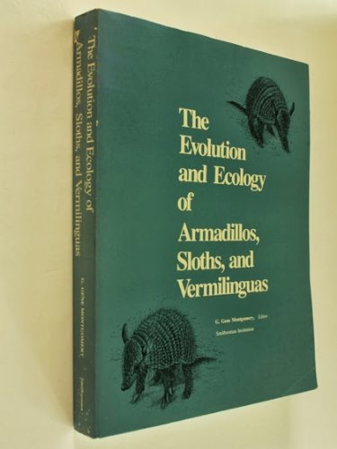 9780874746495: The Evolution and Ecology of Armadillos, Sloths and Vermilinguas