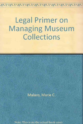 9780874746563: Legal Primer on Managing Museum Collections
