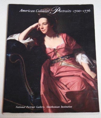 AMERICAN COLONIAL PORTRAITS 1700-1776: Saunders, Richard H.