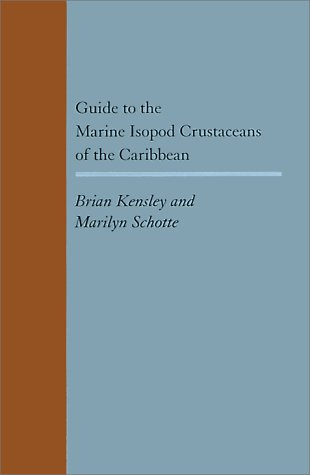 GUIDE TO THE MARINE ISOPOD CRUSTACEANS OF: Kensley, Brian &