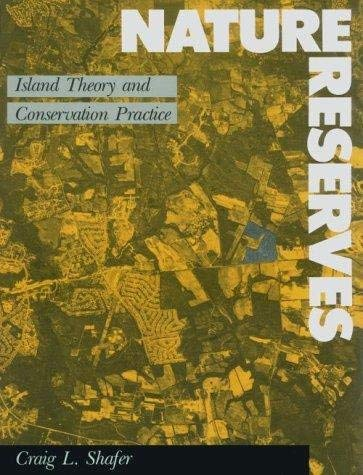 Nature Reserves : Island Theory and Conservation Practice.: Shafer, Craig L.