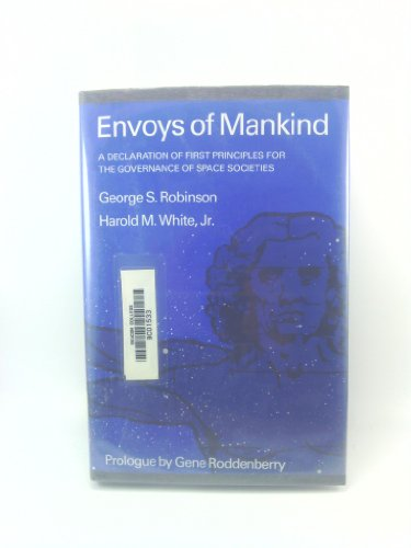 9780874748208: Envoys of Mankind: A Declaration of First Principles for the Governance of Space Societies